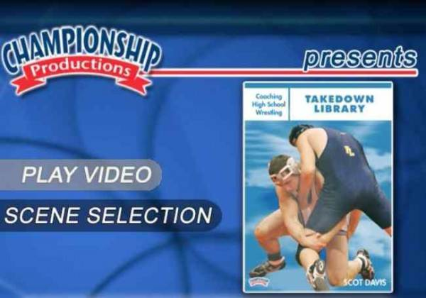 Coaching High School Wrestling Takedowns - Scot Davis