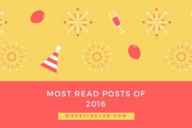 Top 15 Most Read Posts of 2016 on WrestleClub