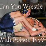 Should I Let My Son Wrestle with Poison Ivy
